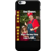 SexyMario MEME - Fire Flowers Aren't The Only Thing I Like To Eat! iPhone Case/Skin