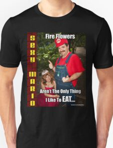 SexyMario MEME - Fire Flowers Aren't The Only Thing I Like To Eat! T-Shirt