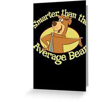 Yogi Bear Smarter Than The Average Bear Greeting Card