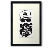 Go Beard Or Go Home Framed Print