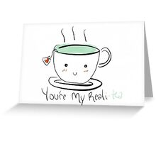 My Reali-tea Greeting Card