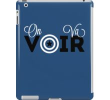 On Va Voir [I] iPad Case/Skin