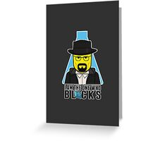 I Am The One Who BLOCKS Greeting Card