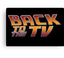 Back To The TV Canvas Print