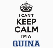 I cant keep calm Im a QUINA by icanting