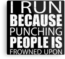 I Run Because Punching People Is Frowned Upon - Custom Tshirts Metal Print