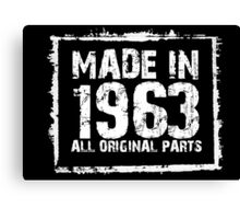Made In 1963 All Original Parts - Funny Tshirts Canvas Print
