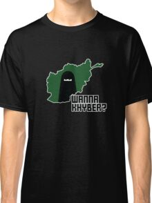 Wanna Khyber? Classic T-Shirt