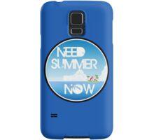 Need Summer Now Samsung Galaxy Case/Skin