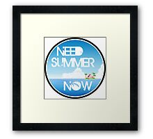 Need Summer Now Framed Print