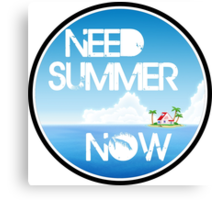 Need Summer Now Canvas Print