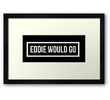 Eddie Would GO - Dark Background Framed Print