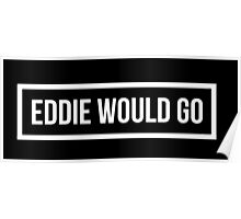 Eddie Would GO - Dark Background Poster