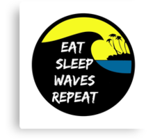 Eat sleep waves repeat Canvas Print