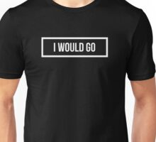 I would GO - Dark background Unisex T-Shirt