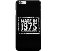 Made In 1975 All Original Parts - Funny Tshirts iPhone Case/Skin