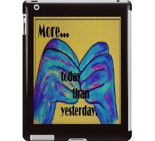 More Today than Yesterday - American Sign Language iPad Case/Skin