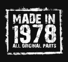 Made In 1978 All Original Parts - Funny Tshirts by custom111
