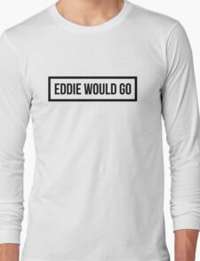 Eddie Would GO - Clear Background T-Shirt