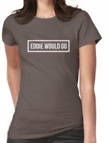 Eddie Would GO - Dark Background Womens Fitted T-Shirt