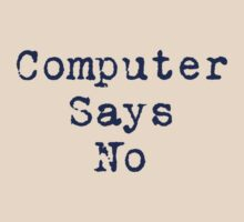Computer Says No Quote - T-Shirt Sticker by deanworld