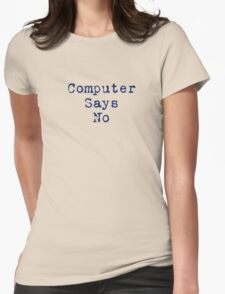 Computer Says No Quote - T-Shirt Sticker T-Shirt