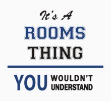 It's a ROOMS thing, you wouldn't understand !! by thinging