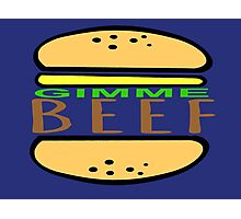 Gimme Beef. Photographic Print
