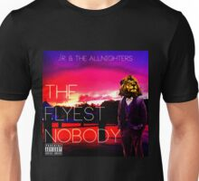 The Flyest Nobody Unisex T-Shirt