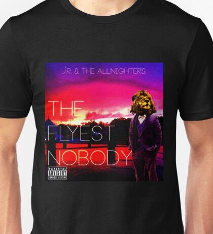 The Flyest Nobody Unisex T-Shirt
