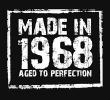 Made In 1968 Aged To Perfection - TShirts & Hoodies by funnyshirts2015