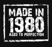 Made In 1980 Aged To Perfection - TShirts & Hoodies by funnyshirts2015