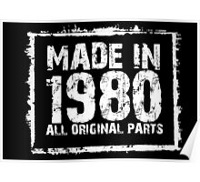 Made In 1980 All Original Parts - Funny Tshirts Poster