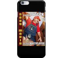 SexyMario MEME - Grab My Joystick, Lets Play Multiplayer! 1 iPhone Case/Skin