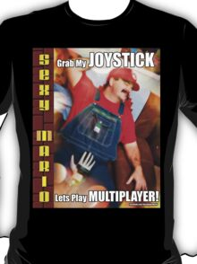 SexyMario MEME - Grab My Joystick, Lets Play Multiplayer! 1 T-Shirt