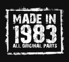 Made In 1983 All Original Parts - Funny Tshirts by custom111