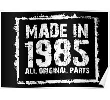Made In 1985 All Original Parts - Funny Tshirts Poster