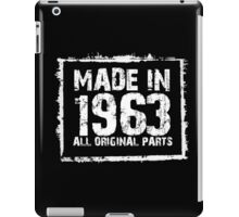 Made In 1963 All Original Parts - Custom Tshirts iPad Case/Skin