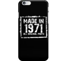 Made In 1971 All Original Parts - Custom Tshirts iPhone Case/Skin