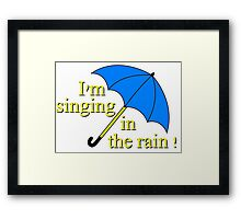 I'm singin' in the rain Framed Print