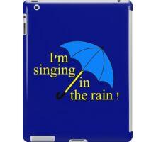 I'm singin' in the rain iPad Case/Skin