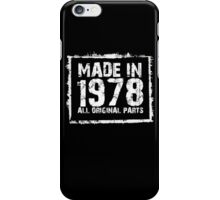 Made In 1978 All Original Parts - Custom Tshirts iPhone Case/Skin