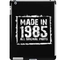 Made In 1985 All Original Parts - Custom Tshirts iPad Case/Skin