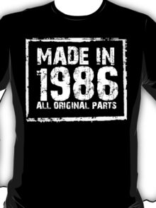 Made In 1986 All Original Parts - Funny Tshirts T-Shirt