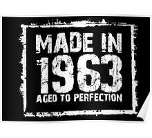 Made In 1963 Aged To Perfection - Tshirts & Hoodies Poster