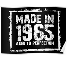 Made In 1965 Aged To Perfection - Tshirts & Hoodies Poster