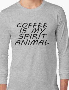 Coffee Is My Spirit Animal Long Sleeve T-Shirt