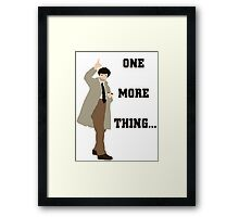 One More Thing... Framed Print