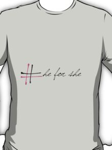 He for she campaign  T-Shirt