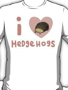 I ❤ Hedgehogs T-Shirt